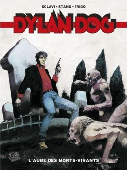 Dylan dog t01: L'aube des morts-vivants de Angelo Stano (Illustrations),Gustavo Trigo (Illustrations),Tiziano Sclavi (Scenario) ( 20 fvrier 2013 )