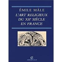 L'art religieux du XIIe siècle en France: Étude sur les origines de l'iconographie du Moyen Âge