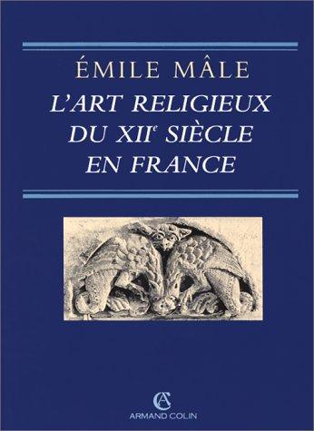 L'art religieux du XIIe siècle en France: Étude sur les origines de l'iconographie du Moyen Âge par Émile Mâle