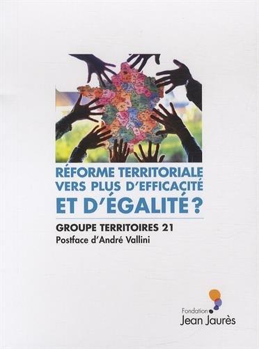 Réforme territoriale. Vers plus d'efficacité et d'égalité ?