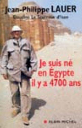 Je suis né en Egypte il y a 4700 ans
