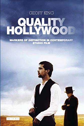 Quality Hollywood: Markers of Distinction in Contemporary Studio Film (International Library of the Moving Image) (English Edition)