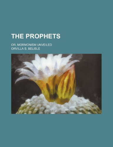 The prophets; or, Mormonism unveiled