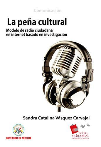 La Peña Cultural: modelo de radio ciudadana en Internet basado en investigación por Sandra Catalina Vásquez Carvaja