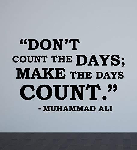 Muhammad Ali Poster Wall Decal Z?hlen Sie nicht die Tage machen die Tage z?hlen Zeichen Gym Vinyl Aufkleber Boxer Geschenk Fitness Dekor Boxen Wall Art 877 -
