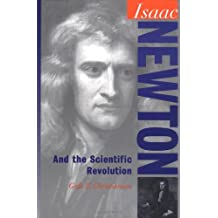 Isaac Newton and the Scientific Revolution (Oxford Portraits in Science)