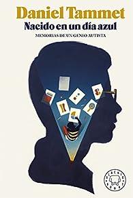 Nacido en un día azul: Memorias de un genio autista par DANIEL TAMMET