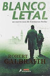 Blanco letal par Robert Galbraith