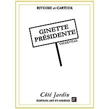 Ginette présidente: Vaudeville (Côté Jardin)