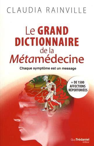 Le grand dictionnaire de la métamédecine