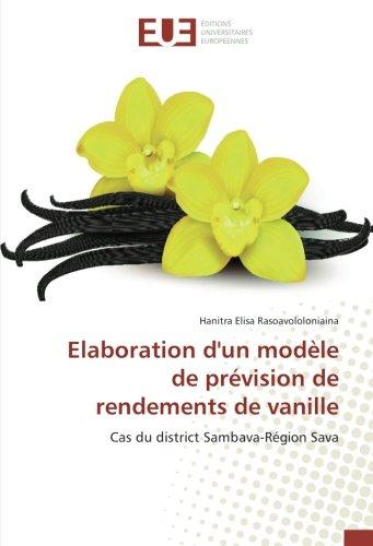 Elaboration d'un modèle de prévision de rendements de vanille: Cas du district Sambava-Région Sava