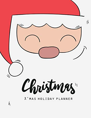 X'mas Holiday Planner: Christmas Planner Guide, Gift planner, Party Planner Merry Organizer, Merry Christmas Daily, Merry Christmas Notebook, Merry ... Christmas Countdown, Christmas Shopping