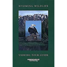 Wyoming Wildlife Viewing Tour Guide (Watchable Wildlife Series)