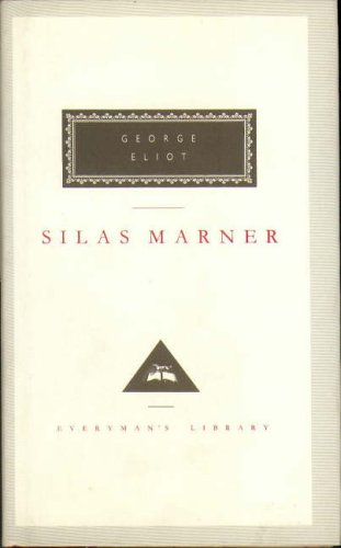 Silas Marner: The Weaver of Raveloe (Everyman's Library Classics)