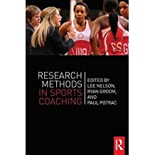 [(Research Methods in Sports Coaching)] [ Edited by Lee Nelson, Edited by Paul Potrac, Edited by Ryan Groom ] [March, 2014]