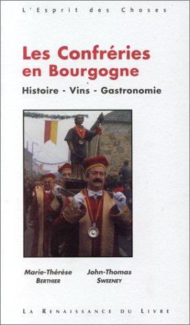 Les confrries en Bourgogne - Histoire - Vins - Gastronomie