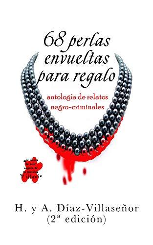 68 perlas envueltas para regalo: Antología de relatos negro ...
