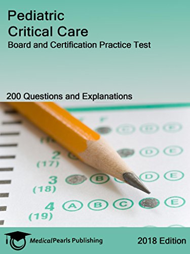 Pediatric Critical Care: Board and Certification Practice Test (English Edition)