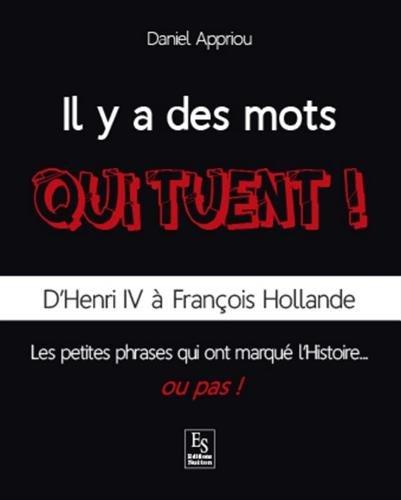 Mots qui tuent ! (Il y a des) - D'Henri IV  Franois Hollande