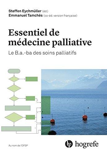 Essentiel de médecine palliative: Le B.a.-ba des soins palliatifs par Steffen Eychmüller