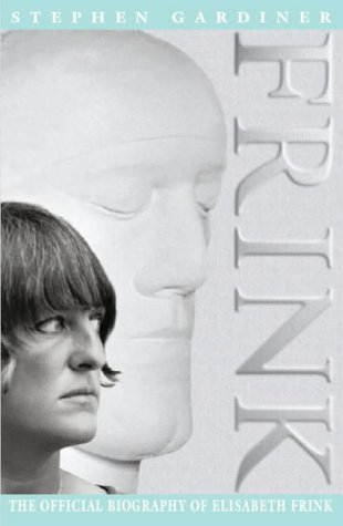 Elisabeth Frink: The Official Biography
