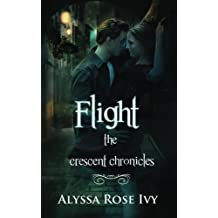 Flight: Book 1 of the Crescent Chronicles by Alyssa Rose Ivy (2012-08-15)