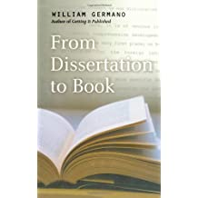 From Dissertation to Book (Chicago Guides to Writing, Editing, & Publishing)