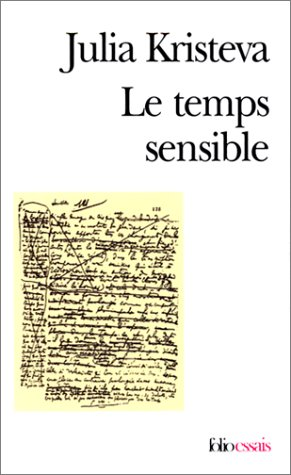 Le Temps sensible: Proust et l'expérience littéraire par Julia Kristeva