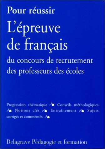 Pour réussir l'épreuve de français du concours de recrutement des professeurs des écoles