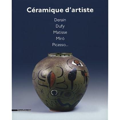 Céramique d'artiste : Derain, Dufy, Matisse, Miro, Picasso...