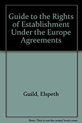 Guide to the Rights of Establishment Under the Europe Agreements
