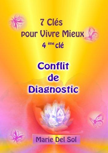 Conflit de Diagnostic (7 Clés pour vivre mieux t. 4) par Marie Del Sol