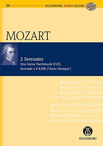"""Eine kleine Nachtmusik KV 525: und """"Serenade a 8"""" (Nachtmusik) KV 388. KV 525 / KV 388. 2 Violinen, Viola, Violoncello und Kontrabass / 2 Hörner, 2 ... + CD. (Eulenburg Audio+Score, Band 34)"""