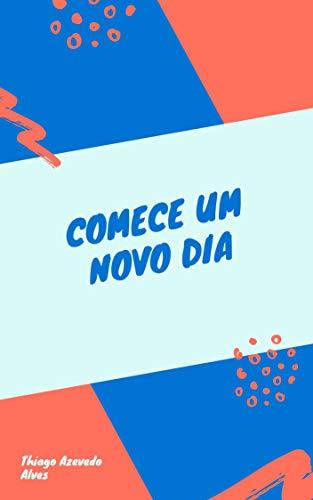 Comece um novo dia (Portuguese Edition)