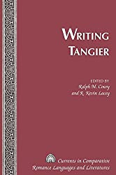 Writing Tangier (Currents in Comparative Romance Languages and Literatures, Band 169)