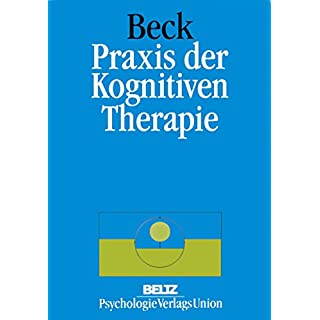 Praxis der Kognitiven Verhaltenstherapie: Mit Online-Materialien