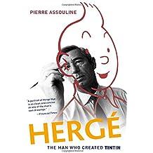 Herge: The Man Who Created Tintin