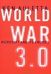 World War 3.0: Microsoft and Its Enemies: The Microsoft Trial and the Battle to Rule the New Economy
