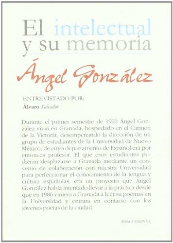 Portada del libro Ángel González entrevistado por Álvaro Sálvador (El intelectual y su memoria)