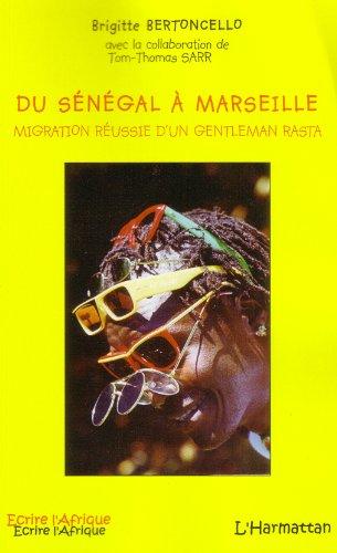 Du Sngal  Marseille: Migration russie d'un gentleman rasta
