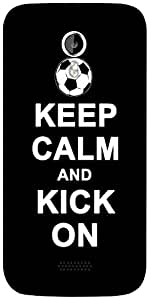 Snoogg Keep Calm and Kick on Designer Protective Back Case Cover For Micromax A116