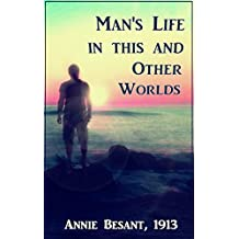 Man's Life in This and Other Worlds (English Edition)