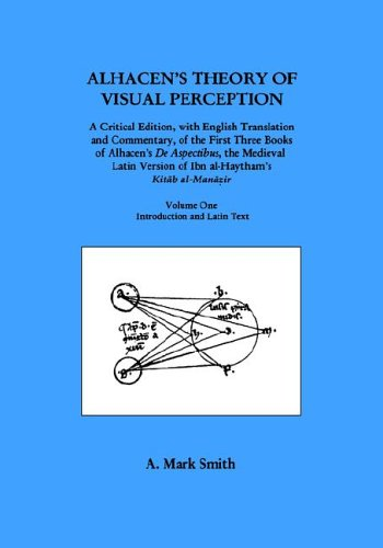 Alhacen's Theory of Visual Perception (First Three Books of Alhacen's de Aspectibus), Volume One--Introduction and Latin Text (Transactions of the American Philosophical Society, Band 91)