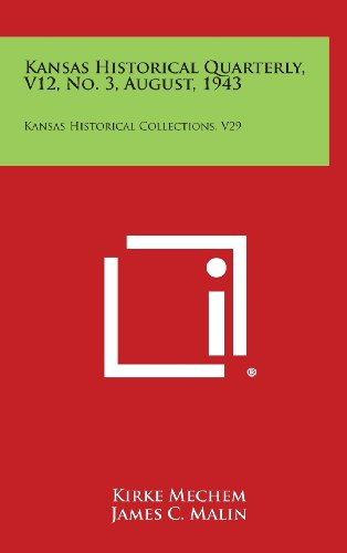 Kansas Historical Quarterly, V12, No. 3, August, 1943: Kansas Historical Collections, V29