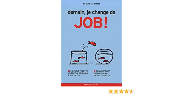 Amazon Fr Demain Je Change De Job Barbara Moses Tina