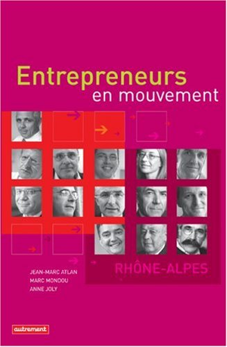 Entrepreneurs en mouvement : Rhône-Alpes