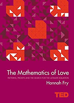 The Mathematics of Love (TED) by [Fry, Hannah]