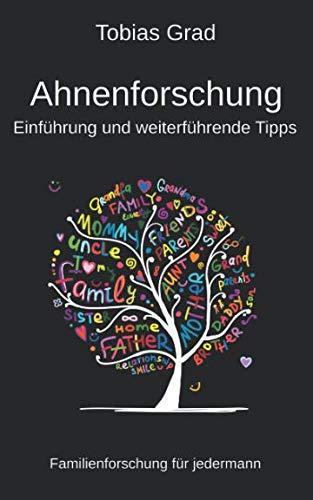 Ahnenforschung - Einführung und weiterführende Tipps: Familienforschung für jedermann