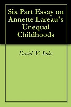 the unequal childhoods by annette lareau article Social class and educational inequality: the impact of parents  class, race, and family life, annette lareau (2003  2011 lareau, a (2011) unequal childhoods:.