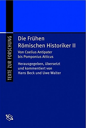 Die frühen Römischen Historiker 2: Von Coelius Antipater bis Pomponius Atticus